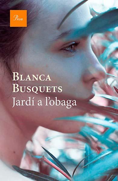 Blanca Busquets Jardí a l'obaga