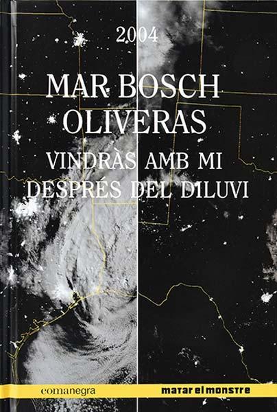 Vindras amb mi despres del diluvi - Mar Bosch