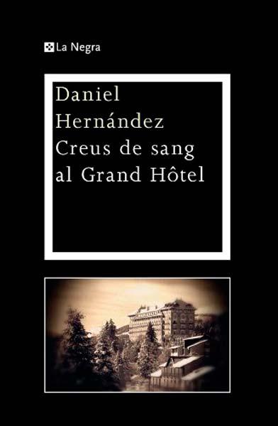 Creus de Sang al Grand Hôtel