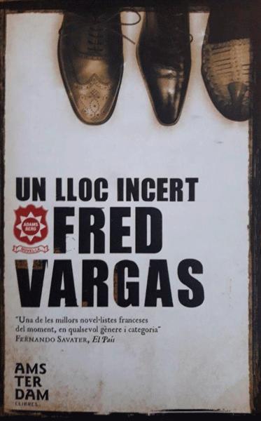 Un lloc incert Fred Vargas