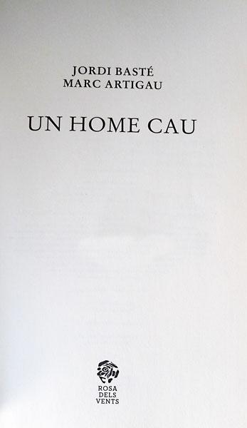 Un_home_cau_Jordi-Basté-Marc-Artigau